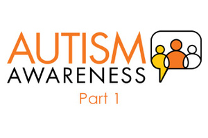 Autism awareness Part 1